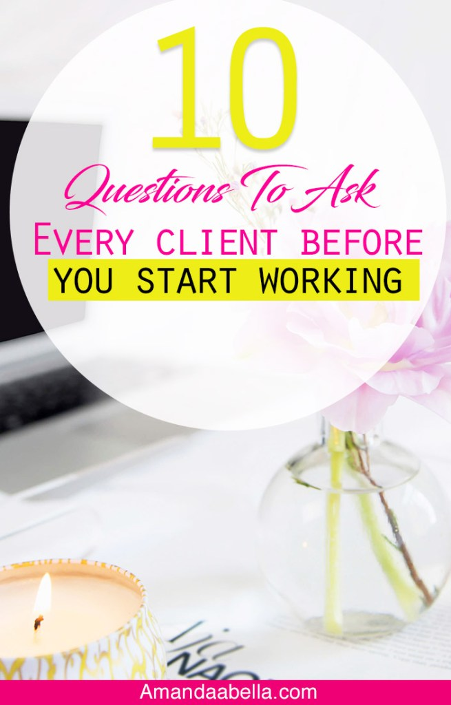 10 Questions to Ask Every Client Before You Start Working