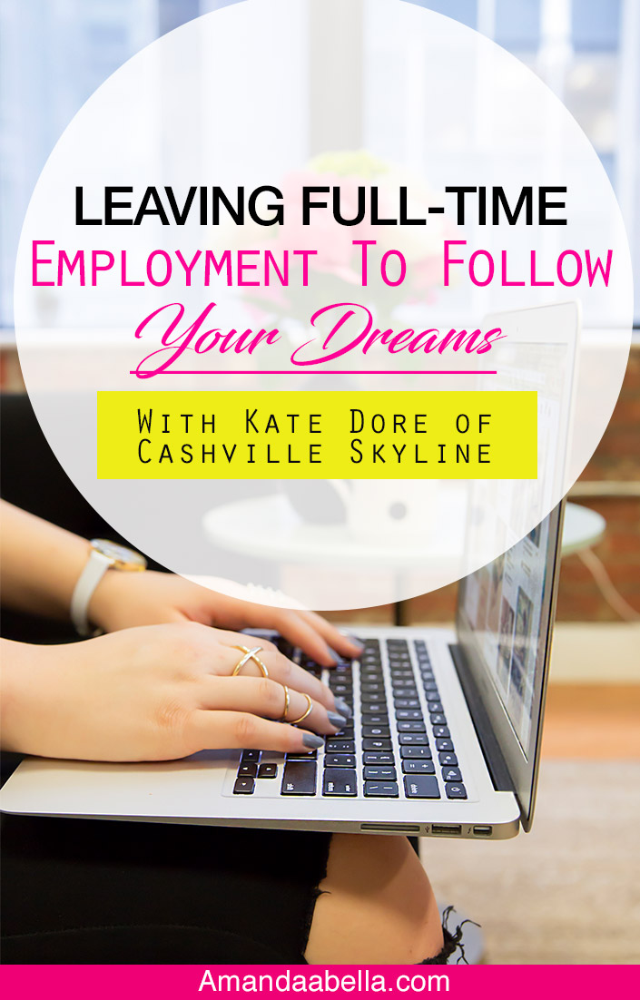 Leaving Full-Time Employment To Follow Your Dreams