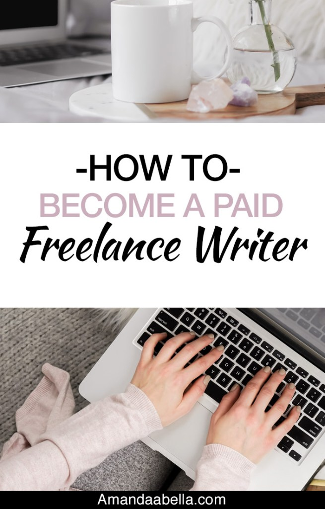 How to Become A Paid Freelance Writer