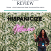 Hispanicize Review: Where Latino influencers meet brands and the media