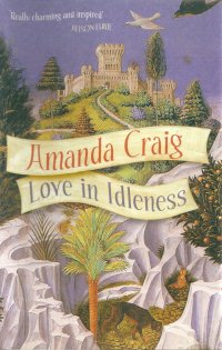 'Love in Idleness' by Amanda Craig