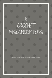 5 Crochet Misconceptions