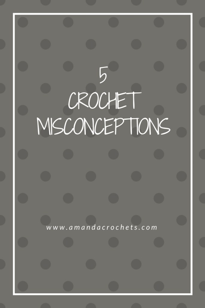 crochet misconceptions