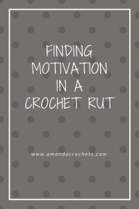 Finding Motivation in a Crochet Rut