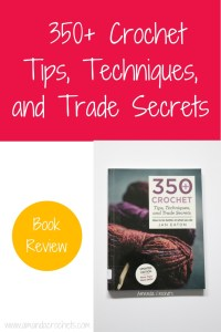 350 Crochet Tips Book Review