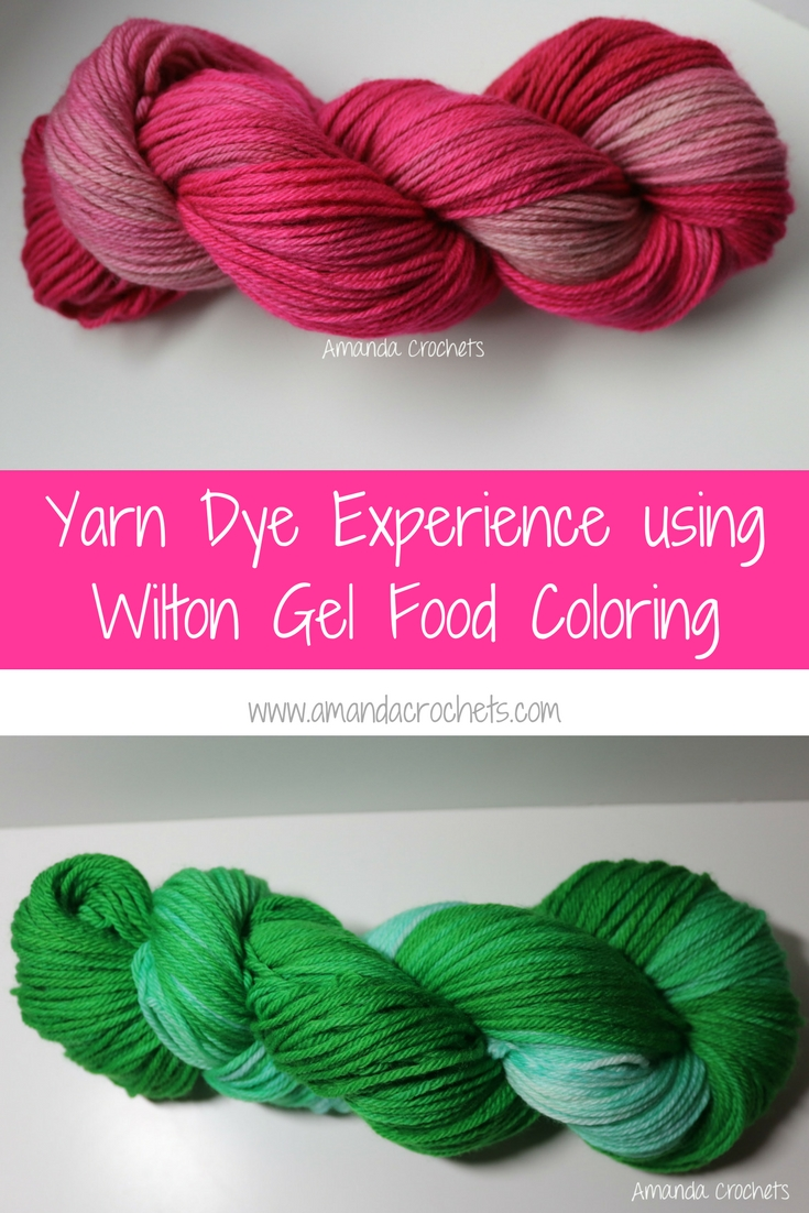 Yarn Dye Experience using Wilton Gel Food Coloring - Amanda Crochets