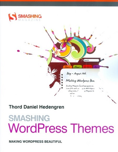Smashing WordPress Themes by Thord Daniel Hedengren