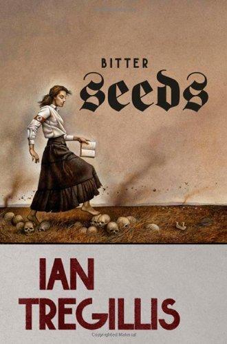 Bitter Seeds by Ian Tregillis