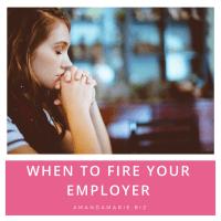AmandaMarieBiz| Fire your Employer