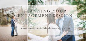 Planning your engagement session | Vail Colorado Engagement Photographer
