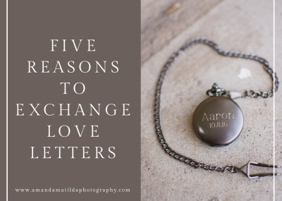 Five Reasons to Exchange Letters on Your Wedding Day | amanda.matilda.photography