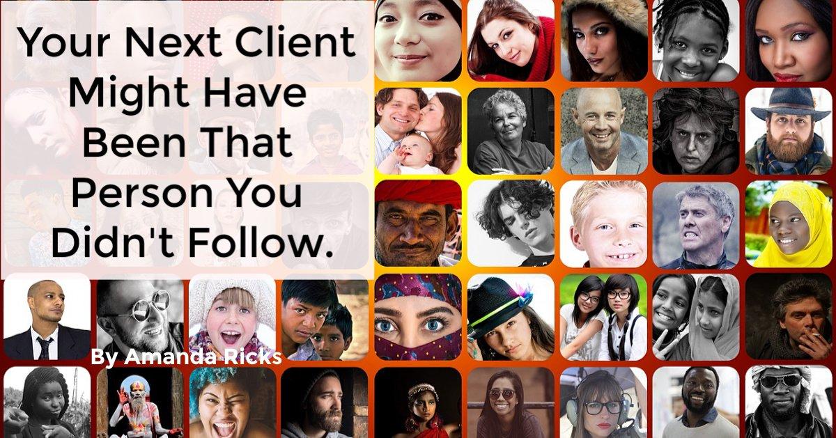 amandaricks.com/next-client-might-be-person-you-didn't-follow/