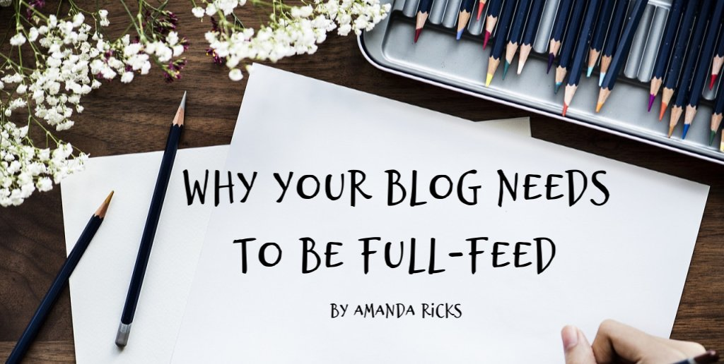 why blogs need full-feed by amandaricks.com