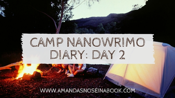 Camp NaNoWriMo Diary- Day 2