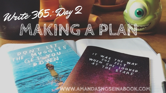 write 365 day 2: making a plan to write