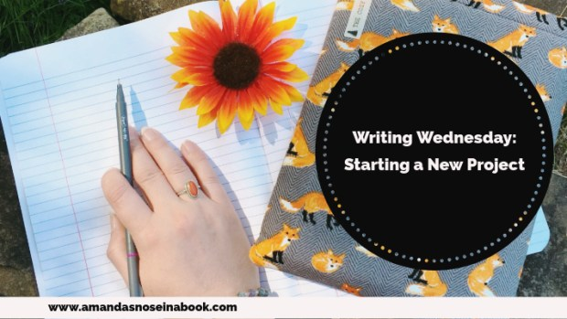 Writing Wednesday: Starting a New Project