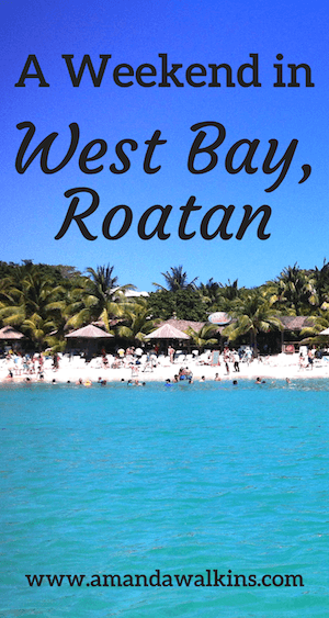 A weekend in West Bay Roatan enjoying the beach, island life, and good vibes. Visit Roatan, Honduras, for a Caribbean beach vacation!