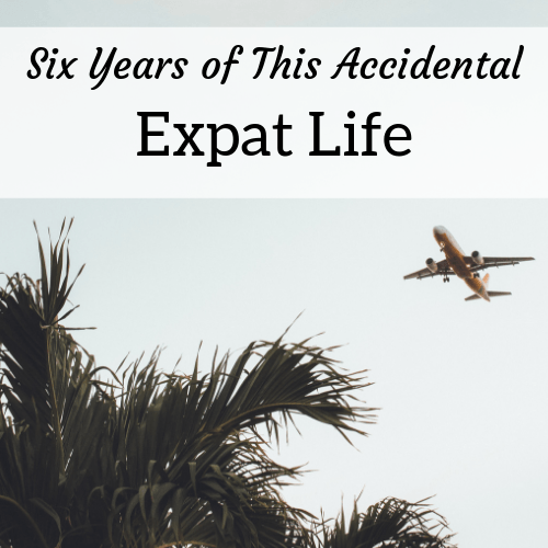 Six years of tSix Years of This Accidental Expat Life - Amanda Walkins
