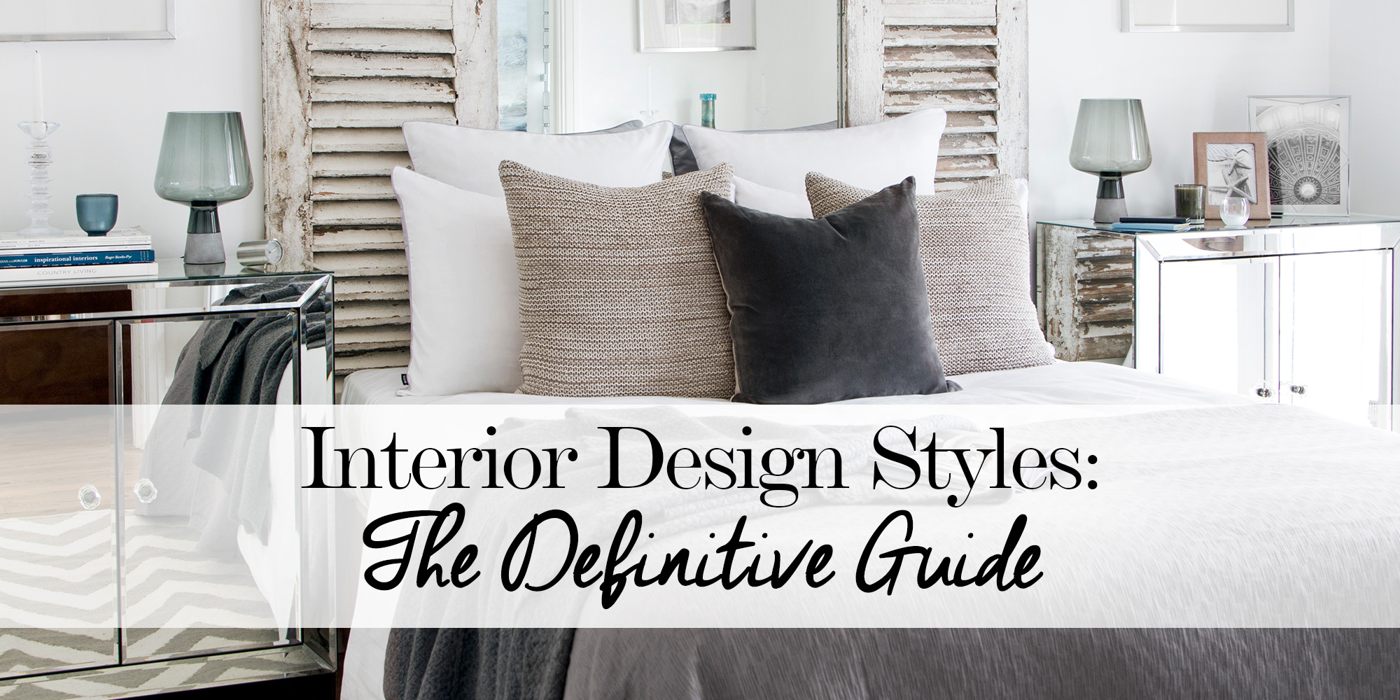 Interior Design Styles  The Definitive Guide