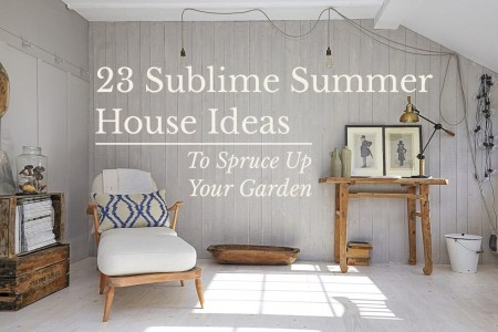 23 Sublime Summer House Ideas To Spruce Up Your Garden Summer is among us and the thought of spending more time outside is a  pleasant and greatly anticipated one     whether it be for dining alfresco or  brushing