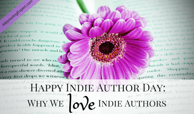 Happy Indie Author Day: Why We Love Indie Authors