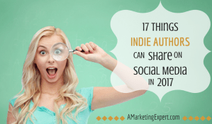 17 Things Indie Authors Can Share On Social Media in 2017
