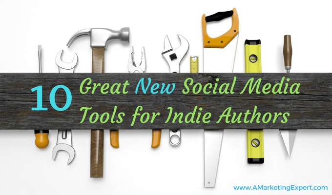 10 Great Social Media Tools for Indie Authors | AMarketingExpert.com