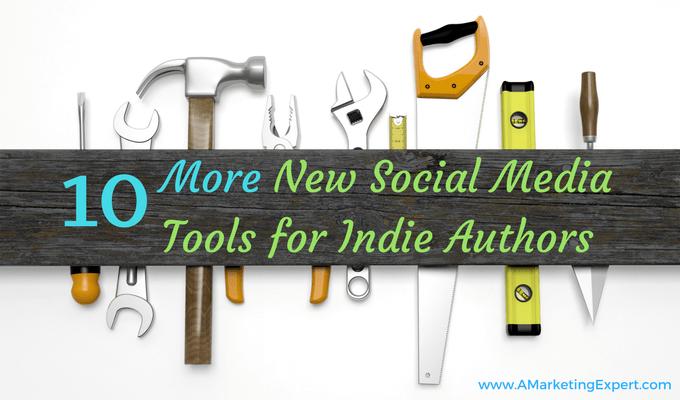 10 MORE Social Media Tools for Indie Authors | AMarketingExpert.com
