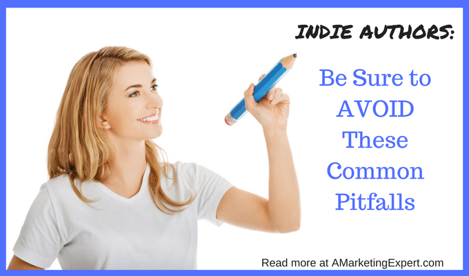 Indie Authors: Avoid These Common Pitfalls | AMarketingExpert.com