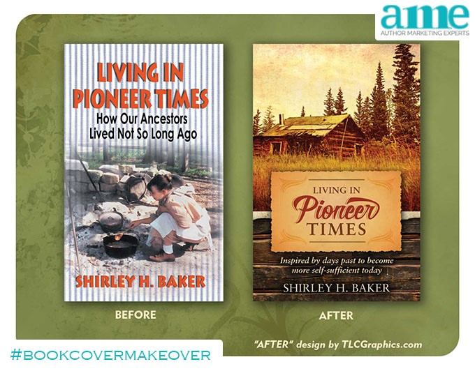 Living in Pioneer Times #bookcovermakeover | AMarketingExpert.com