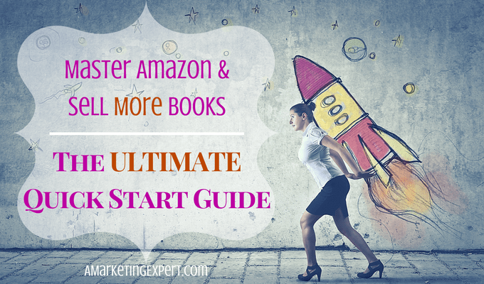 Master Amazon and Sell More Books | AMarketingExpert.com