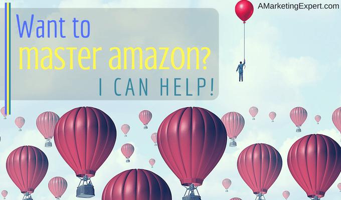 Want to Master Amazon? | AMarketingExpert.com