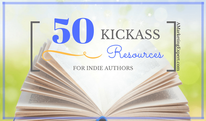 50 Kickass Resources for Indie Authors | AMarketingExpert.com
