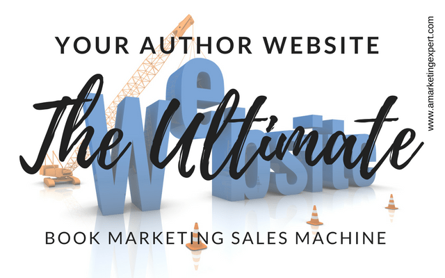 Your Author Website: The Ultimate (Book Marketing) Sales Machine
