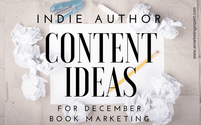 Indie Author Content Ideas for Your December Book Marketing