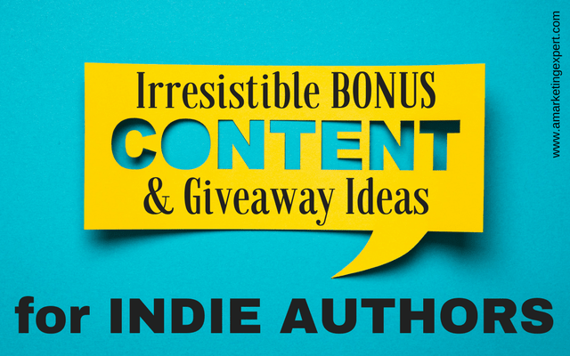Irresistible Bonus Content & Giveaway Ideas for Indie Authors