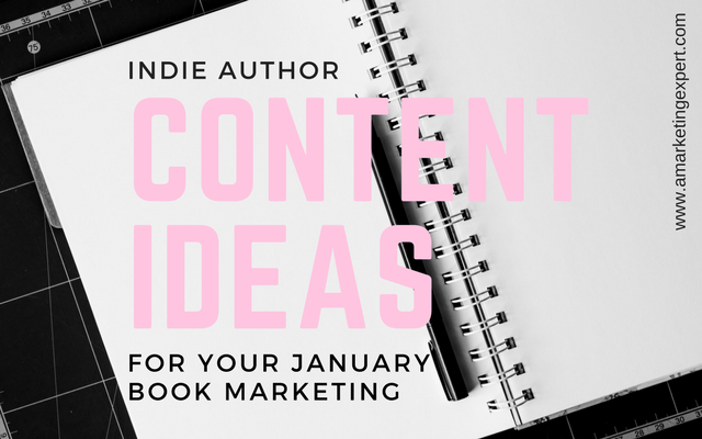 Indie Author Content Ideas for your January Book Marketing