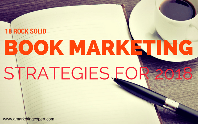 18 Rock Solid Book Marketing Strategies for 2018