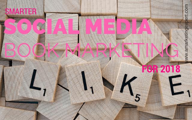 Smarter Social Media Book Marketing for 2018