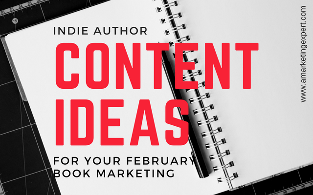 February Observances | Content Ideas that Fuel 2018 Book Marketing | AMarketingExpert.com