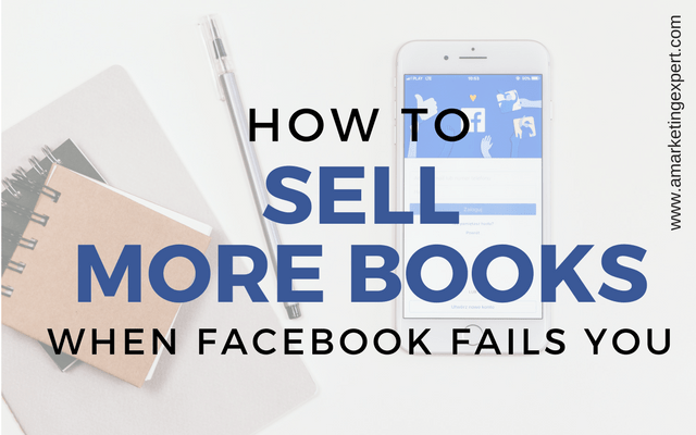 How To Sell More Books When Facebook Fails You