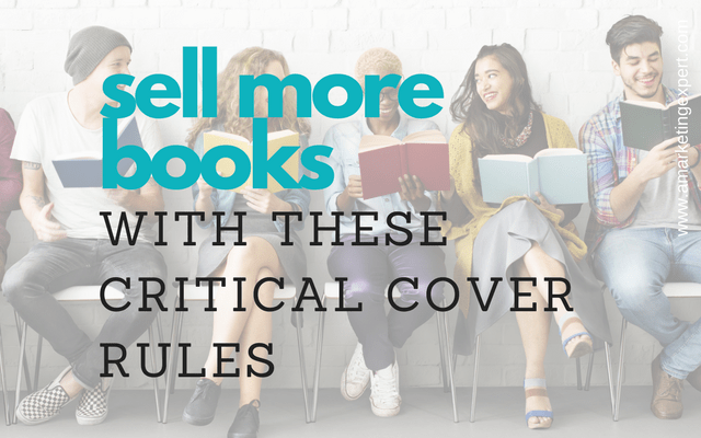 Sell More Books With These Critical Cover Rules