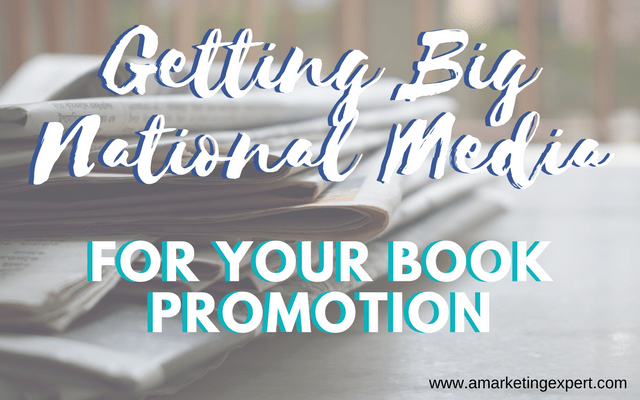 Getting Big (National) Media for Your Book Promotion