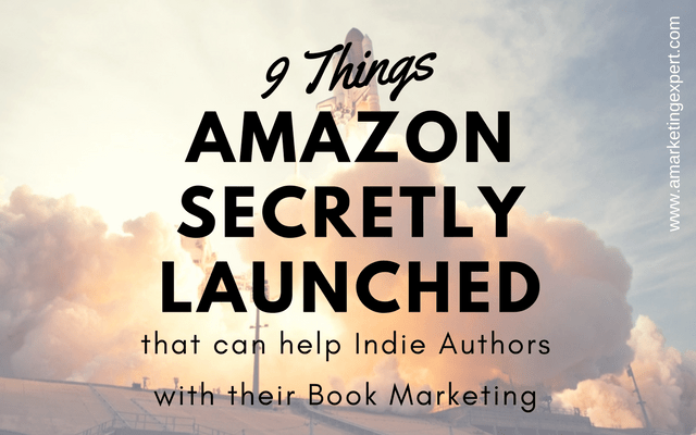 9 Things Amazon Secretly Launched that Can Help All Indie Authors with their Book Marketing