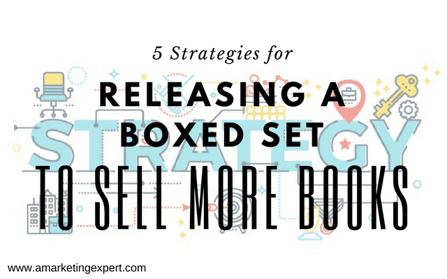 5 Strategies for Releasing a Boxed Set to Sell More Books | AMarketingExpert.com