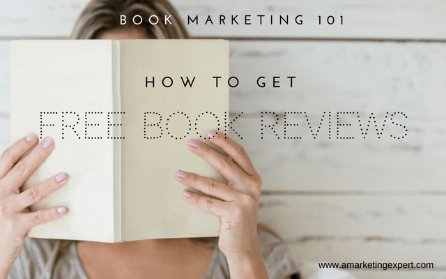 Book Marketing 101: How to Get Free Book Reviews | AMarketingExpert.com