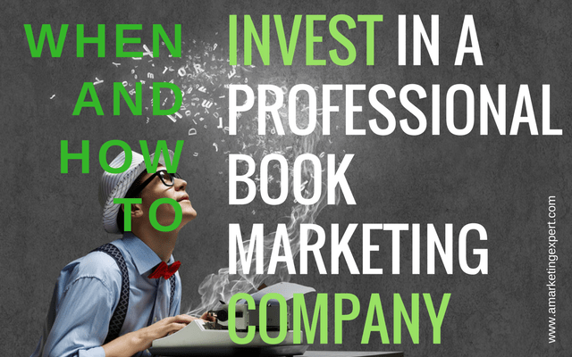 When and How to Invest in a Professional Book Marketing Company | AMarketingExpert.com