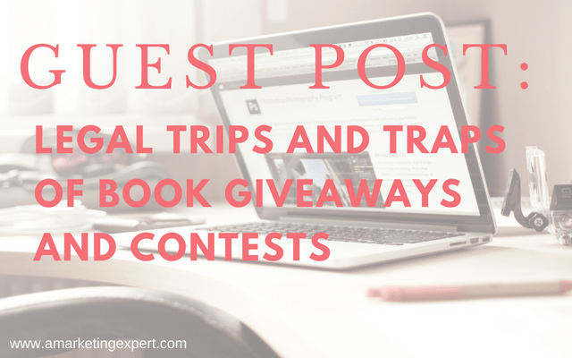 Guest Post: Legal Trips and Traps of Book Giveaways and Contests