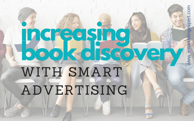 Increasing Book Discovery with Smart Advertising | AMarketingExpert.com | Author Marketing Experts | Penny Sansevieri