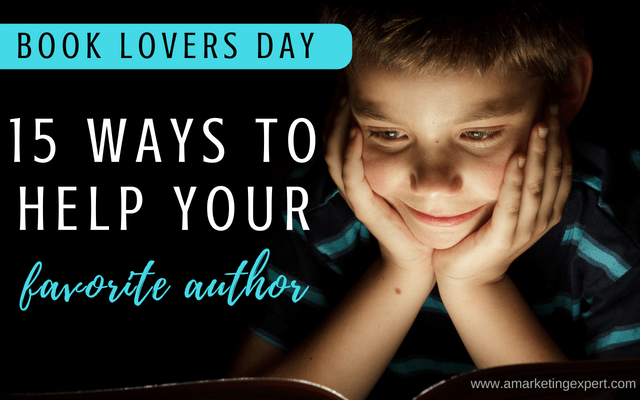 Book Lover's Day: 15 Ways to Help Your Favorite Author